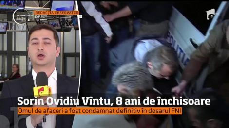 Sorin Ovidiu Vîntu a fost condamnat, la opt ani de închisoare în dosarul devalizării FNI