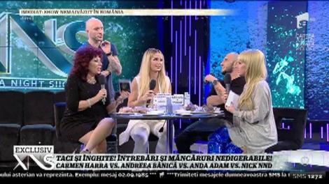 """""""Taci şi înghite"""" cu Andreea Bănică, Anda Adam, Nick şi Carmen Harra! Întrebări şi mâncăruri nedigerabile!"""