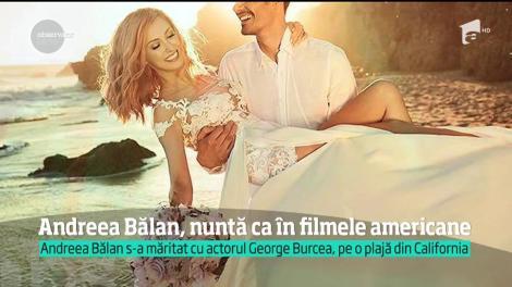 Andreea Bălan s-a măritat cu actorul George Burcea, pe o plajă din California