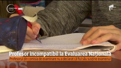 Profesor incompatibil la Evaluarea Națională! Dascălul din comisia de examinare nu a declarat că fiul său susține examenul