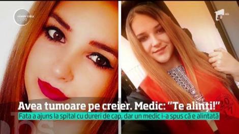 Avea o tumoare pe creier, dar medicii i-au spus că se alintă şi au trimis-o acasă. Peste două săptămâni, adolescenta a murit!
