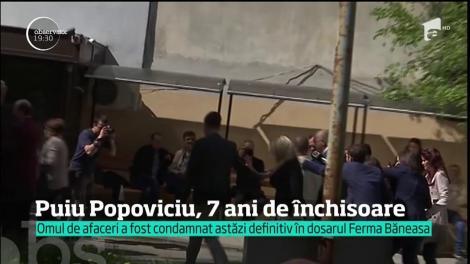 Omul de afaceri Puiu Popoviciu, condamnat la șapte ani de închisoare în dosarul Ferma Băneasa