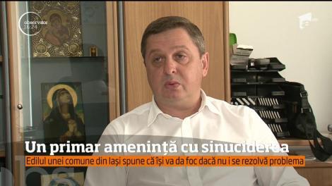 Caz inedit în judeţul Iaşi! Un primar ameninţă că îşi va da foc în faţa Guvernului României