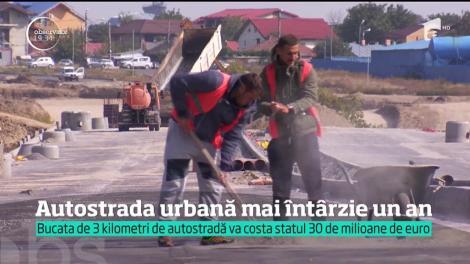 Autostrada urbană Bucureşti - Ploieşti mai întârzie un an