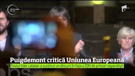 Fostul lider al Cataloniei le-a cerut liderilor Uniunii Europene să nu mai susţină aşa-zisa lovitură de stat împotriva regiunii sale