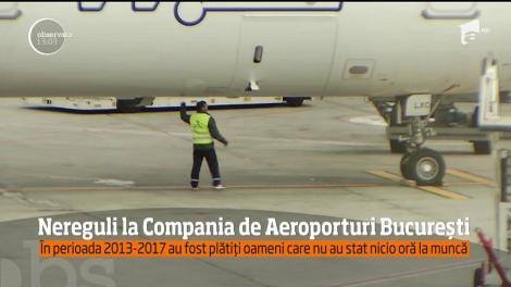 Nereguli grave la Compania Natională Aeroporturi Bucuresti! O angajată a lucrat, în patru ani, doar 50 de minute, dar a fost plătită lunar