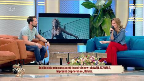 """Ana Baniciu despre experiența de la Asia Express: """"Eu și Raluka suntem mult mai bune prietene"""""""