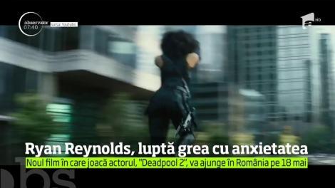 Actorul Ryan Reynolds are mari probleme cu anxietatea