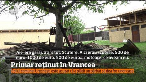 Un primar din judeţul Vrancea a fost arestat preventiv, după ce ar fi comandat incendierea unor locuinţe