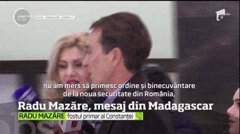 Radu Mazăre, mesaj din Madagascar
