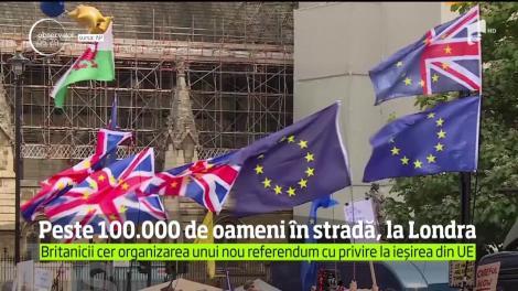 Peste 100.000 de oameni în stradă, la Londra. Britanicii cer organizarea unui nou referendum cu privire la ieșirea din UE