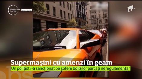 Supermașini cu amenzi în geam! Un polițist din Londra i-a sancționat pe șoferii bolizilor parcați neregulamentari