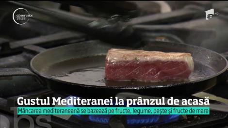 Gustul Mediteranei la prânzul de acasă