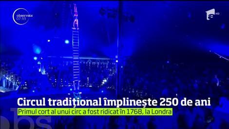 Circul tradițional împlinește 250 de ani. Primul cort al unui circ a fost ridicat în 1768, la Londra