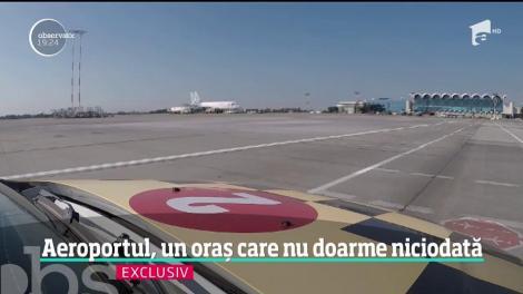 Aeroportul Henri Conadă, un oraș care nu doarme niciodată