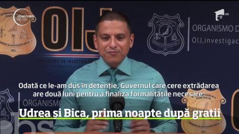 Prima noapte după gratii pentru Elena Udrea şi Alina Bica. Ele au fost arestate preventiv, pentru două luni, în Costa Rica