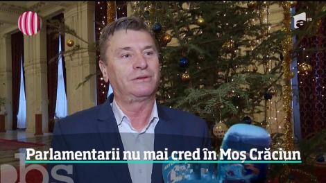 Parlamentarii nu mai cred în Moş Crăciun