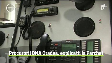 Procurorii DNA Oradea, explicații la Parchet