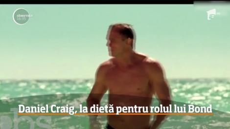 Daniel Craig, la dietă pentru rolul lui James Bond