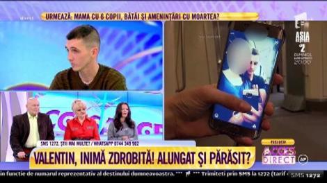 Valentin Eavaz, dat afară din casa în care locuia, după ce și-a prins iubita că-l înșela