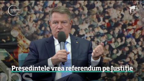 Preşedintele Klaus Iohannis vrea referendum pe Justiţie
