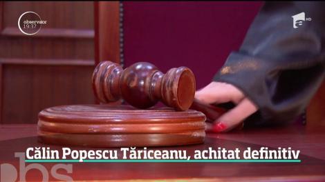 Calin Popescu Tariceanu a fost achitat definitiv în dosarul în care a fost acuzat de mărturie mincinoasă