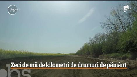 În anul 2019, şoferii români încă mai circulă pe zeci de mii de kilometri de drumuri de pământ