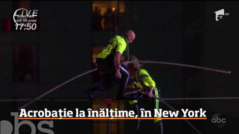 Au fost momente impresionante de acrobaţie la înălţime, în New York