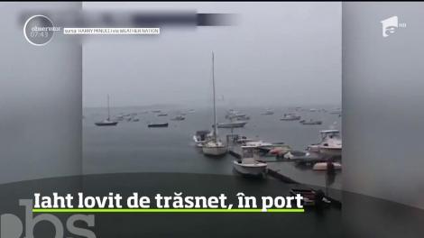 Imagini teribile au fost filmate într-un port din Boston, unde un iaht a fost lovit în plin de trăsnet, în timpul unei furtuni puternice
