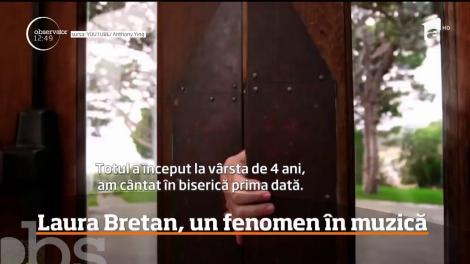 Laura Bretan, un fenomen în muzică