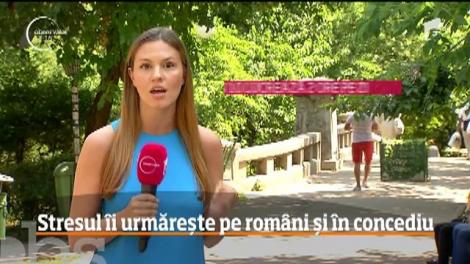 Stresul îi urmărește pe români și în concediu