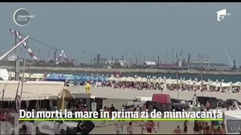 Doi morți la mare în prima zi de minivacanță