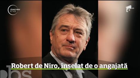 Robert de Niro este în război cu o fostă angajată. Casa de producţie a actorului îi cere despăgubiri de 6 milioane de euro