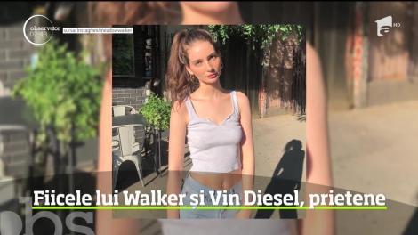 Fiicele lui Paul Walker și Vin Diesel, prietene