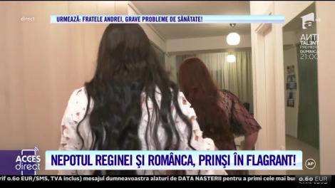 Acces Direct. Scandal monstru! Nepotul reginei Maria Câmpina și iubita româncă, prinși în flagrant