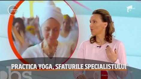 Practica yoga, sfaturile specialistului. Ce beneficii are asupra organismului