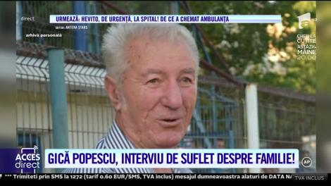 Acces Direct. Gică Popescu, interviu de suflet despre familie: Gică Hagi nu a vrut să-mi dea numărul de telefon al cumnatei lui, viitoarea mea soție!