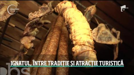 Ignatul, între tradiție și atracție turistică
