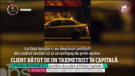 Scene brutale filmate în Capitală! Un taximetrist a bătut un client până l-a lăsat inconştient