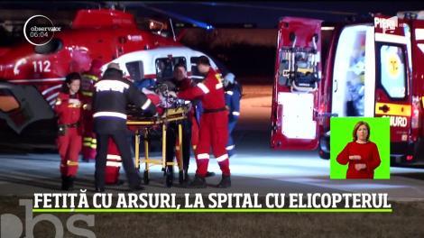Fetiță de trei ani care a suferit arsuri grave, adusă la spital cu elicopterul SMURD