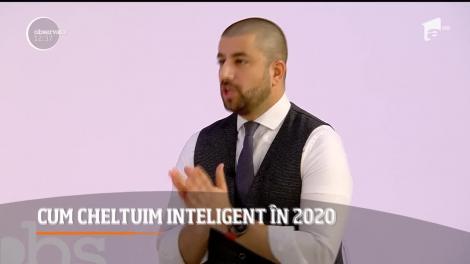 Cum cheltuim inteligent în 2020? Ce sfaturi ne dau specialiștii
