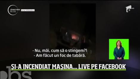 Terbilism filmat şi transmis live pe Facebook, în Brăila. Un tânăr de 29 de ani şi-a incendiat propria maşină
