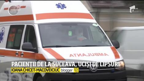 Pacienții de la Suceava, uciși de lipsuri
