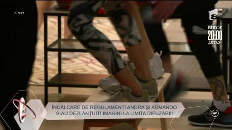 Încălcare de regulament! Andra Nicolin și Armando Rădulescu s-au dezlănțuit!