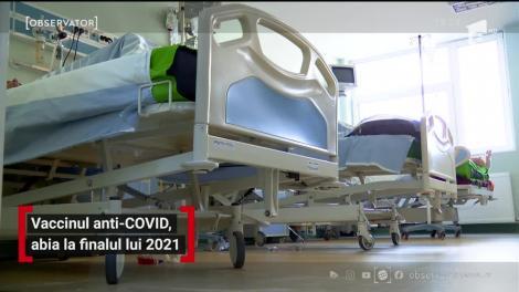 Vaccinul anti-Covid, abia la finalul lui 2021