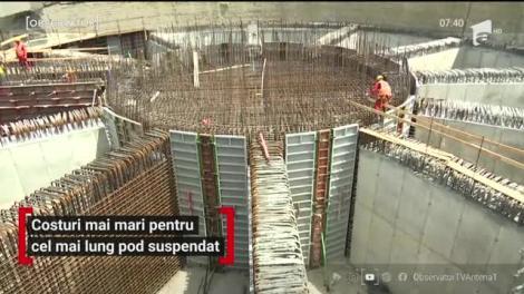 Costuri mai mari pentru cel mai lung pod suspendat din sud-estul României