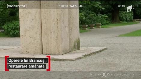 Operele lui Constantin Brâncuşi, restaurare amânată