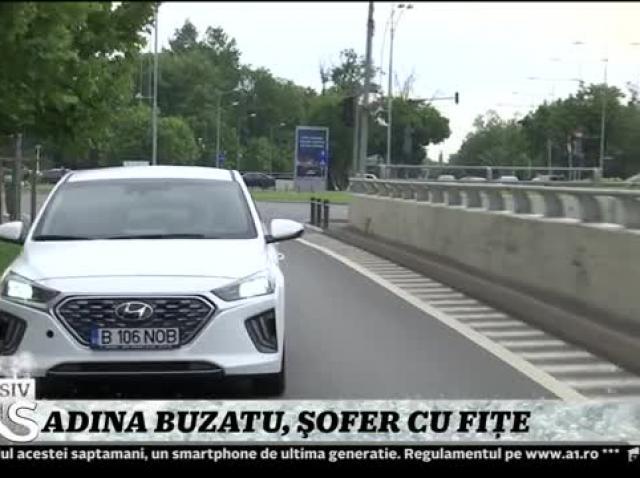 Adina Buzatu, șofer cu fițe