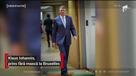 Klaus Iohannis, prins fără mască la Bruxelles