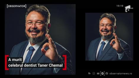 A murit celebrul dentist Taner Chemal